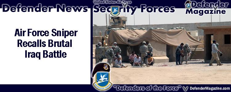 Air Force Sniper Recalls Brutal Iraq Battle | USAF Defender